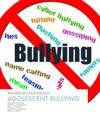 Adolescent Bullying