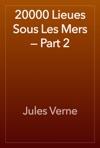 20000 Lieues Sous Les Mers  Part 2