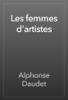 Alphonse Daudet - Les femmes d'artistes artwork