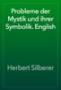 Herbert Silberer - Probleme der Mystik und ihrer Symbolik. English artwork