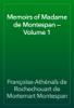 Françoise-Athénaïs de Rochechouart de Mortemart Montespan - Memoirs of Madame de Montespan — Volume 1 artwork