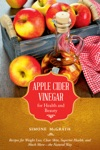 Apple Cider Vinegar For Health And Beauty