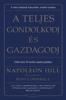 A teljes gondolkodj és gazdagodj - Napoleon Hill