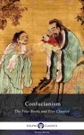 Delphi Collected Works Of Confucius - Four Books And Five Classics Of Confucianism Illustrated