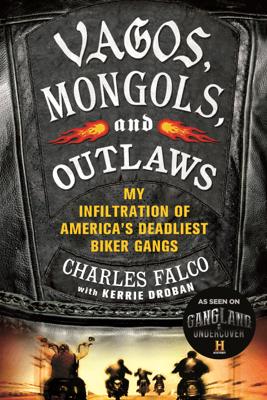 Vagos, Mongols, and Outlaws - Charles Falco & Kerrie Droban book