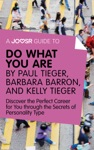 A Joosr Guide To Do What You Are By Paul Tieger Barbara Barron And Kelly Tieger