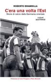 C'era una volta l'Est - Storie di calcio dalla Germania orientale