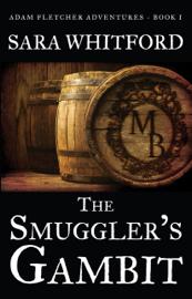 The Smuggler's Gambit - Sara Whitford book summary