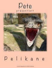 Download Pete präsentiert - Pelikane