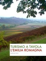 Turismo a tavola. L'Emilia Romagna