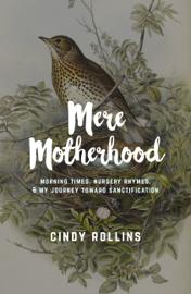 Mere Motherhood