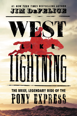 West Like Lightning - Jim DeFelice book