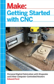 Getting Started with CNC - Edward Ford
