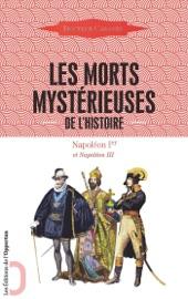 LES MORTS MYSTéRIEUSES DE LHISTOIRE - NAPOLéON IER ET NAPOLéON III
