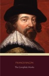 Francis Bacon The Complete Works Centaur Classics