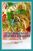 Uma Semana De Cozinha Italiana Book Cover