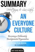 Ant Hive Media - Robert Kegan & Lisa Lahey's An Everyone Culture: Becoming a Deliberately Developmental Organization  Summary artwork