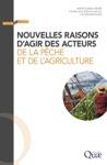 Nouvelles Raisons Dagir Des Acteurs De La Pche Et De Lagriculture