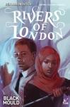 Rivers Of London Black Mould 1