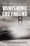 The Matter Of The Vanishing Greyhound