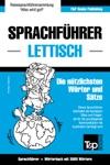 Sprachfhrer Deutsch-Lettisch Und Thematischer Wortschatz Mit 3000 Wrtern