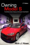 Owning Model S The Definitive Guide For Buying And Owning The Tesla Model S