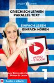 Griechisch Lernen – Paralleltext : Einfach Lesen - Einfach Hören : Audio + eBook Nr. 1