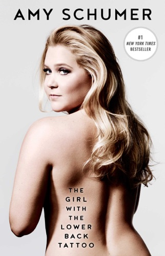 The Girl with the Lower Back Tattoo - Amy Schumer - Amy Schumer