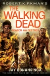 Robert Kirkmans The Walking Dead Search And Destroy