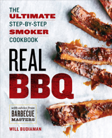 Real BBQ: The Ultimate Step-by-Step Smoker Cookbook book