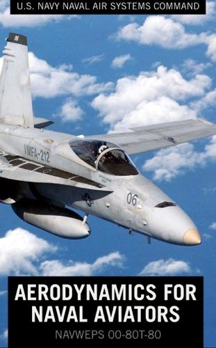 U.S. Navy Naval Air Systems Command & Hugh Harrison Hunt - Aerodynamics for Naval Aviators