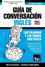 Guía De Conversación Español-Inglés Y Vocabulario Temático De 3000 Palabras