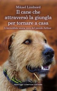 Il cane che attraversò la giungla per tornare a casa Book Cover