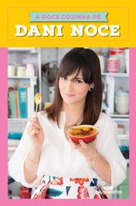 A doce cozinha de Dani Noce Book Cover