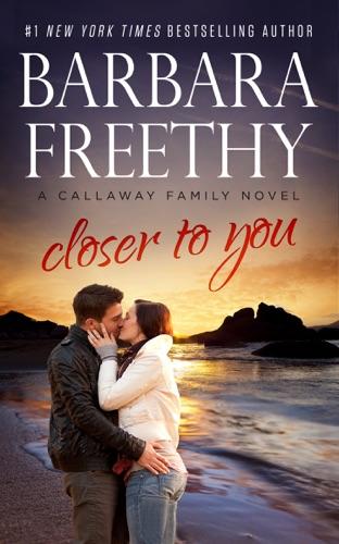 Barbara Freethy - Closer To You