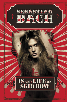 18 and Life on Skid Row - Sebastian Bach book