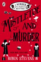 Robin Stevens - Mistletoe and Murder artwork