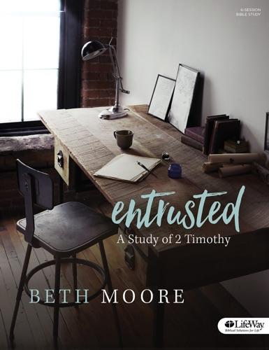Entrusted - Bible Study eBook - Beth Moore - Beth Moore