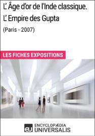 L'Âge d'or de l'Inde classique. L'Empire des Gupta (Paris - 2007)