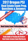 2017 Oregon PSI Real Estate Exam Prep Questions Answers  Explanations Study Guide To Passing The Brokers Real Estate License Exam Effortlessly