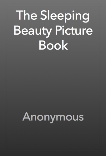 Anonymous - The Sleeping Beauty Picture Book