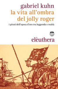 La vita all'ombra del Jolly Roger da Gabriel Kuhn