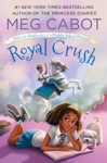 Royal Crush From The Notebooks Of A Middle School Princess