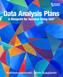 DATA ANALYSIS PLANS: A BLUEPRINT FOR SUCCESS USING SAS