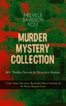MURDER MYSTERY COLLECTION - 40 Thriller Novels  Detective Stories Uncle Abner Mysteries Randolph Mason Schemes  Sir Henry Marquis Cases
