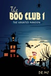 The Boo Club Book 1 The Haunted Mansion
