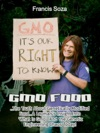 GMO Foods The Truth About Genetically Modified Food A Laymans Insight Into What Is GMO  And The Genetic Engineering Chaos Today