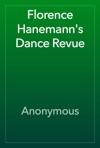 Florence Hanemanns Dance Revue