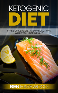 Ketogenic Diet: Types of keto Diet and Precautions While You Lose Weight Book Review