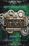 The Dimension Thieves Episodes 7-9